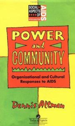 Power and Community : Organisational and Cultural Responses to AIDS - Dennis Altman