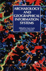 Archaeology and Geographic Information Systems : A European Perspective