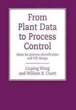From Plant Data to Process Control : Ideas for Process Identification and PID Design - Liuping Wang