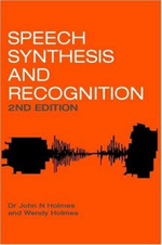 Speech Synthesis and Recognition - John N. Holmes