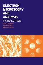 Electron Microscopy and Analysis - Peter J. Goodhew