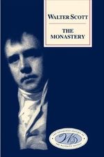 The Monastery : Edinburgh Edition of the Waverley Novels - Sir Walter Scott
