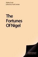 The Fortunes of Nigel : Edinburgh Edition of the Waverley Novels - Sir Walter Scott
