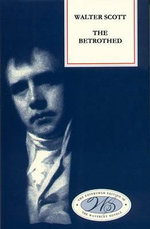 The Betrothed : Edinburgh Edition of the Waverly Novels - Sir Walter Scott