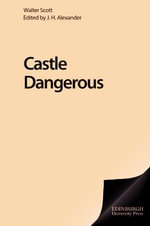Castle Dangerous : The Edinburgh Edition of the Waverley Novels - Sir Walter Scott