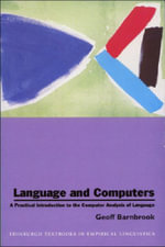 Language and Computers : A Practical Introduction to the Computer Analysis of Language - Geoff Barnbrook