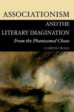 Associationism and the Literary Imagination : From the Phantasmal Chaos - Craig Cairns
