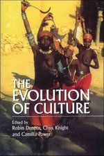 The Evolution of Culture : An Interdisciplinary View - Robin Dunbar