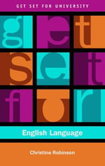 Get Set for English Language : Get Set for University - Christine Robinson