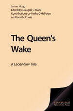 The Queen's Wake : A Legendary Poem - James Hogg