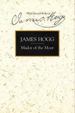 Mador of the Moor : James Hogg - James Hogg