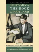 The Edinburgh History of the Book in Scotland : Professionalism and Diversity 1880-2000 v. 4