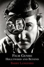 Film Genre : Hollywood and Beyond - Barry Langford