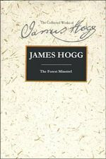 The Forest Minstrel : The Collected Works of James Hogg - James Hogg