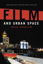 Film and Urban Space : Critical Possibilities - Geraldine Pratt