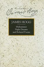 Midsummer Night Dreams and Related Poems - James Hogg
