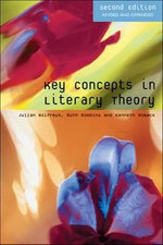 Key Concepts in Literary Theory - Julian Wolfreys