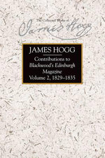 Contributions to Blackwood's Edinburgh Magazine : 1829-1835 v. 2 - James Hogg