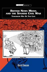 British News Media and the Spanish Civil War : Tomorrow May be Too Late - David Deacon