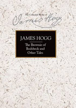 The Brownie of Bodsbeck and Other Tales - James Hogg
