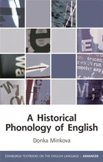 A Historical Phonology of English : Continuum Companions - Donka Minkova