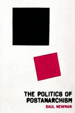 The Politics of Postanarchism - Saul Newman