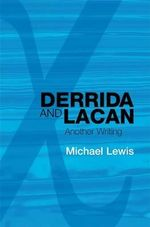 Derrida and Lacan : Another Writing - Michael Lewis