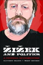 Zizek and Politics : A Critical Introduction - Matthew Sharpe