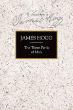The Three Perils of Man : War, Women and Witchcraft - James Hogg