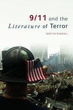 9/11 and the Literature of Terror - Randall Martin