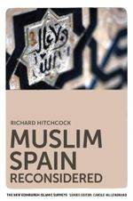 Muslim Spain Reconsidered - Richard Hitchcock