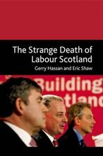 Strange Death of Labour in Scotland - Gerry Hassan