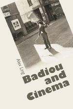 Badiou and Cinema - Alex Ling