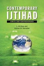 Contemporary Ijtihad : Limits and Controversies - L. Ali Khan