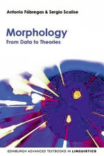 Morphology : From Data to Theories - Antonio Fabregas