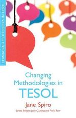 Changing Methodologies in TESOL : A Way Out of No Way - Jane Spiro