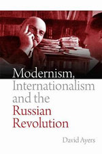 Modernism, Internationalism and the Russian Revolution - Professor David Ayers