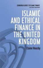 Islamic and Ethical Finance in the United Kingdom - Elaine Housby