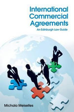 International Commercial Agreements : An Edinburgh Law Guide - Michala Meiselles
