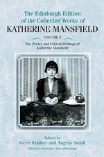 The Poetry and Critical Writings of Katherine Mansfield