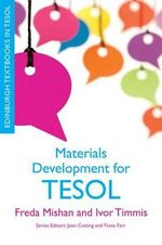 Materials Development for Tesol : Edinburgh Textbooks in TESOL - Freda Timmis Mishan