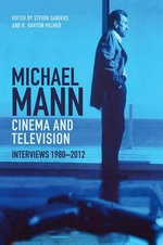 Michael Mann - Cinema and Television : Interviews, 1980-2012