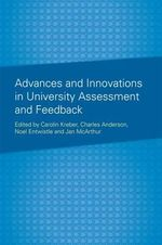 Advances and Innovations in University Assessment and Feedback : A Festschrift in Honour of Professor Dai Hounsell