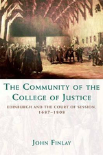 The Community of the College of Justice : Edinburgh and the Court of Session, 1687-1808 - John Finlay