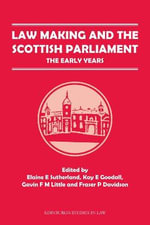 Law Making and the Scottish Parliament : The Early Years - Professor Elaine Sutherland