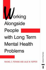 Working Alongside People with Long Term Mental Health Problems - Rachel Elizabeth Perkins