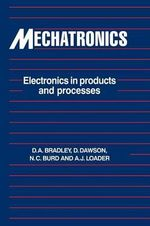 Mechatronics : Electronics in Products and Processes - David Allan Bradley