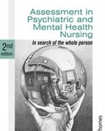 Assessment in Psychiatric and Mental Health Nursing in Search of the Whole Person : In Search of the Whole Person - Linda Finlay