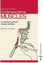 Understanding Muscles : A Practical Guide to Muscle Function - Auldeen Alsop
