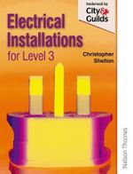 Electrical Installations for NVQ Level 3 : Level 3 - Christopher Shelton